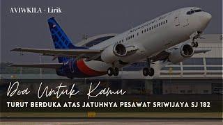 AVIWKILA - DOA UNTUK KAMU {Lirik} - Duka Jatuhnya Pesawat Sriwijaya