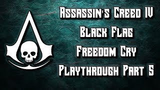 Assassin's Creed IV Black Flag Freedom Cry Playthrough Part 5 - Berserk Darts OP