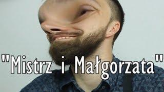 """Streszczenia lektur - """"Mistrz i Małgorzata"""" część I"""