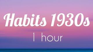「1 HOUR LOOP」Habits  Vintage 1930's Jazz Tove Lo Cover ft. Haley Reinhart // lyrics