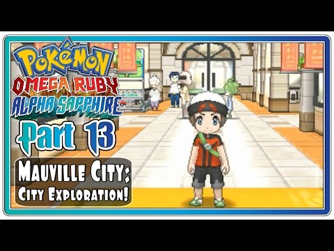 Pokemon Omega Ruby and Alpha Sapphire - Part 13: Mauville City | City Exploration!  (FaceCam)
