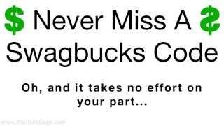 Never Miss A Swagbucks Code Ever Again!!!