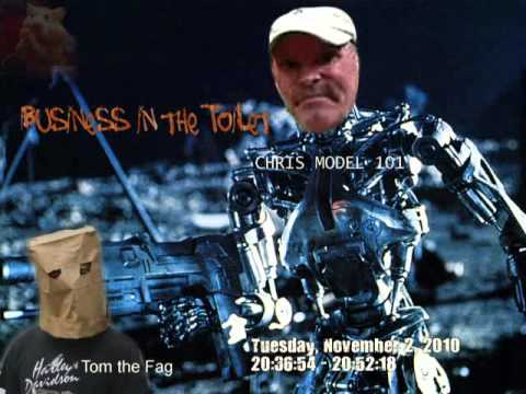 """Chris the Hacker and Tom the Fag - Nov 2010 - 1/3 - """"Business in the Toilet"""""""