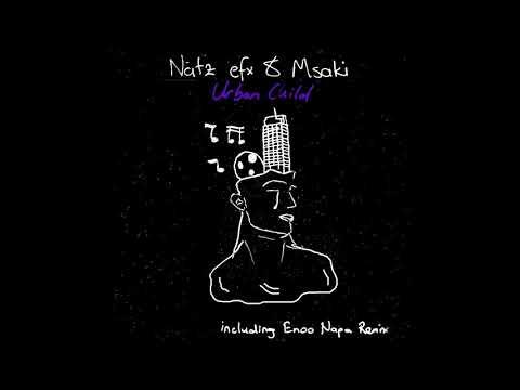 Natz EfX & Msaki Urban Child (Enoo Napa Remix)