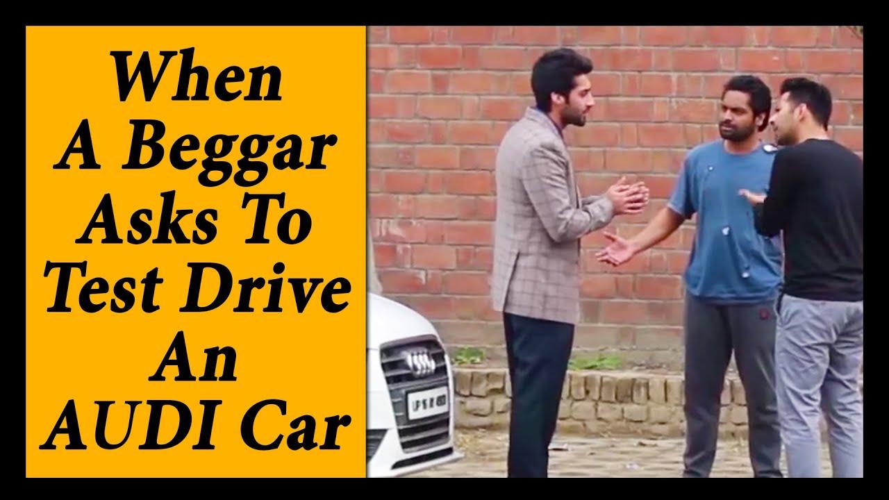 When A Beggar Asks To Test Drive An AUDI Car Prank On AUDI - Anaudi