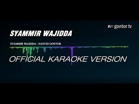 Syammir Wajidda -  Official Karaoke Version - Nasyid Gontor