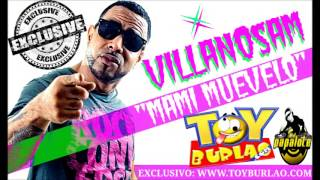 VILLANOSAM - MAMI MUEVELO (NEW HOT 2013)