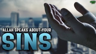 ALLAH SPEAKS ABOUT YOUR SINS - SOOTHING QURAN RECITATION