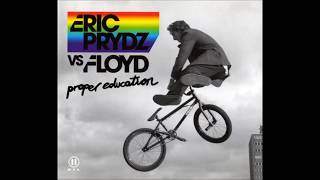 Eric Prydz vs. Floyd - Proper Education (Original Version)