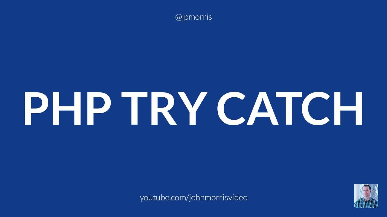 PHP Try Catch Error Handling