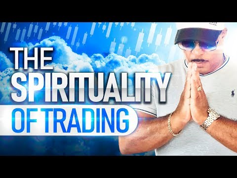 The Spirituality of Trading