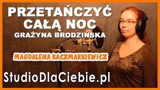 Przetańczyć całą noc - Grażyna Brodzińska (cover by Magdalena Kaczmarkiewicz) #1316
