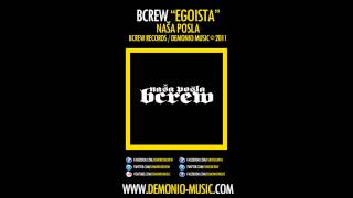 BCREW (Demonio & Furio Đunta) - Egoista (2011 | Produced by: Cakone, Coby)