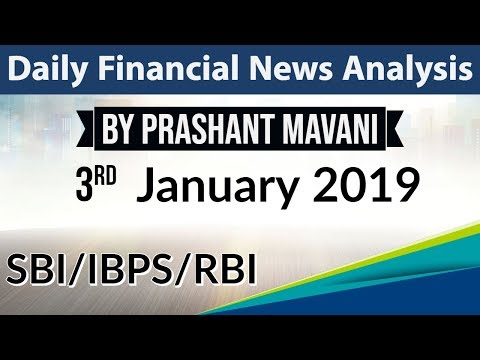 3 January 2019 Daily Financial News Analysis for SBI IBPS RBI Bank PO and Clerk