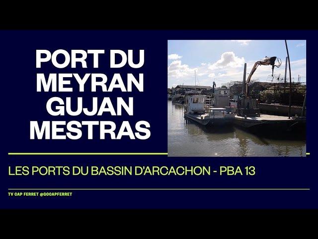 PBA 13 Le port du MEYRAN - Gujan Mestras Visite des Ports du Bassin d'Arcachon