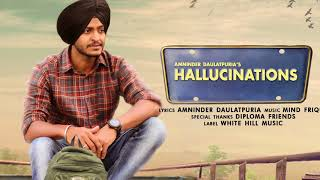 Hallucinations (Motion Poster) Amninder Daulatpuria | Rel on 25th Aug | White Hill Music