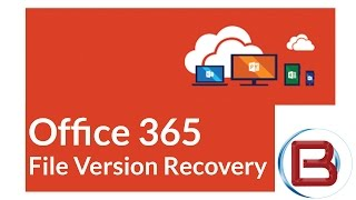 Microsoft Office 2016 - File Version Recovery - Office 365