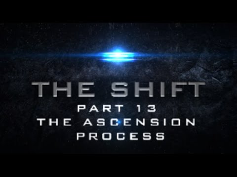 The Shift 2017 Part 13 of 13: The Ascension Process