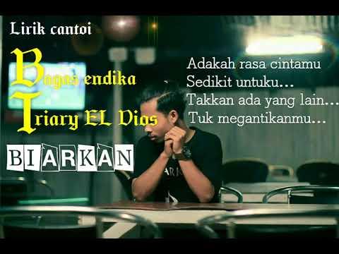 bagas endika ft triary el dios BIARKAN (video lirik oficial)