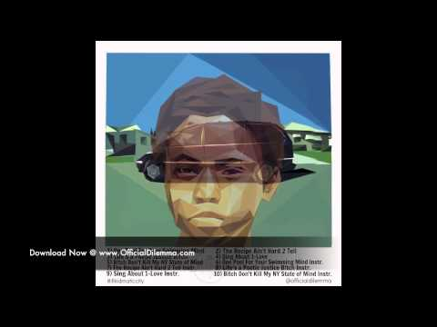 #illkidmaticcity 2) The Recipe Ain't Hard 2 Tell - (Nas x Kendrick Lamar x Dilemma)