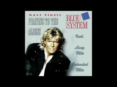 Blue System - Praying To The Aliens Maxi-Single (re-cut by Manaev) mp3