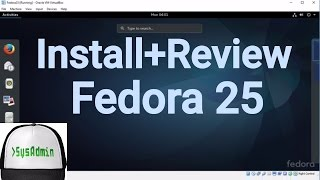How to Install Fedora 25 Linux + Review + Guest Additions on VirtualBox | SysAdmin [HD]