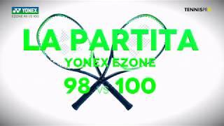 Racchetta Yonex Ezone 98 vs 100 - La partita