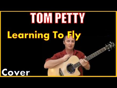 Learning To Fly Cover Tom Petty - YouTube