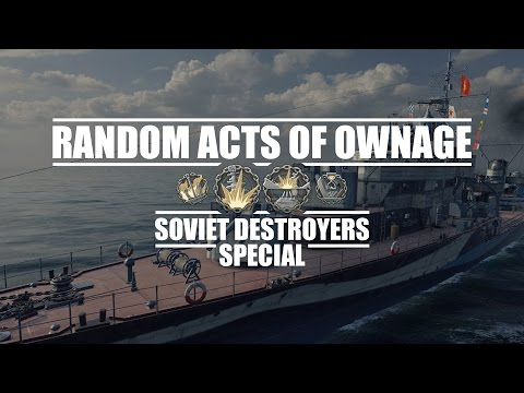 World Of Warships - Random Acts Of Ownage #8 - Soviet Destroyers Special