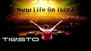 Tiesto - New Life On Ibiza - Original Song