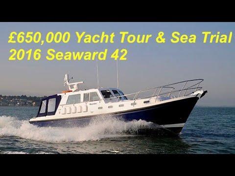 £650,000 Yacht Tour & Trial : 2016 Seaward 42