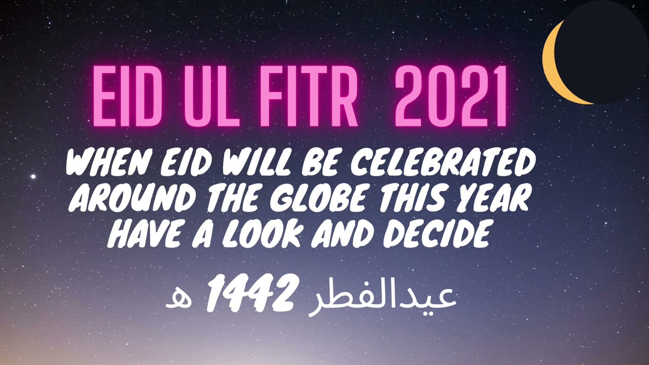 Eid al-Fitr 2021: Everything you need to know about the celebration