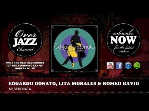 Edgardo Donato, Lita Morales & Romeo Gavio - Mi Serenata (1940)