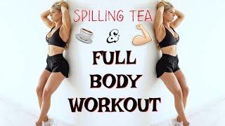 FULL BODY WORKOUT | Spilling Tea & Struggles