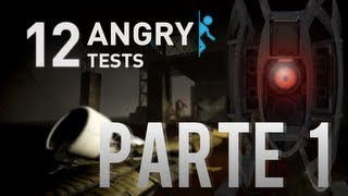 Portal 2 - 12 Angry Tests #1 - Testes 1 e 2!