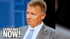 Blackwater Founder Erik Prince Recruited Spies to Infiltrate Progressive Groups with Project Veritas