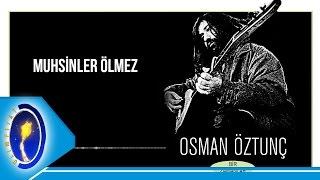 Osman Öztunç | Muhsinler Ölmez