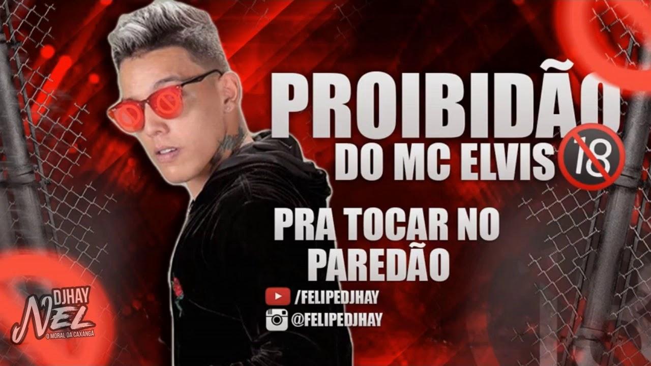 MC ELVIS PROIBIDÃO DO ELVIS CD PAREDÃO 2019