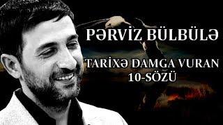 Perviz Bulbule - Tarixe Damga Vuran 10 Sozu