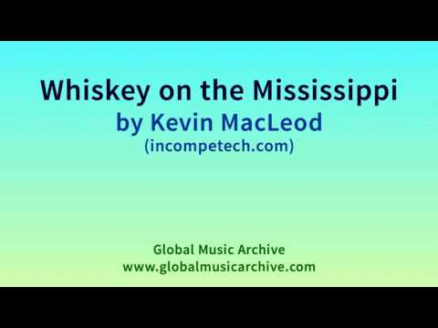 Whiskey on the Mississippi by Kevin MacLeod 1 HOUR
