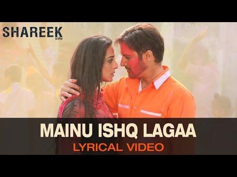 Lyrical: MainuIshqLagaa | Full Song With Lyrics | Shareek