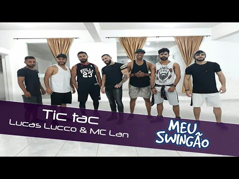 Tic Tac - Lucas Lucco & MC Lan - Coreografia - Meu Swingão.
