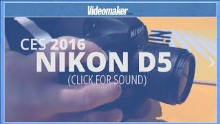 CES 2015: Nikon D5 4K DSLR