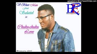 V-BLUES MAN ft Salatiel-Chuku chuku love