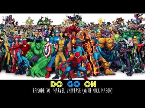 Marvel Universe with guest Nick Mason - Do Go On Podcast (ep 30)