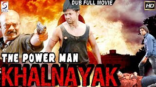 The Powerman Khalnayak ᴴᴰ - South Indian Super Dubbed Action Film - Latest HD Movie 2018