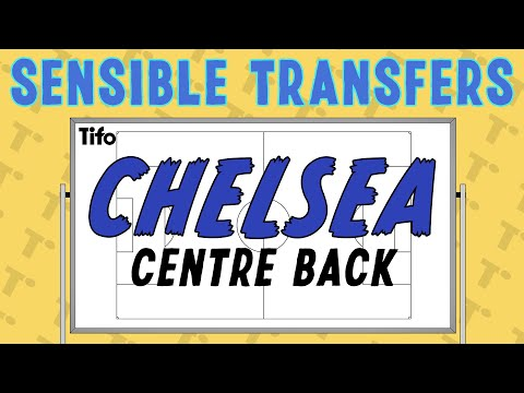 Sensible Transfers: Chelsea - Centre Back