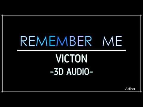 REMEMBER ME - VICTON (3D Audio)