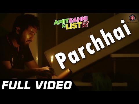 Parchhai Full Video | Amit Sahni Ki List | Vir Das | Sonu Nigam | HD