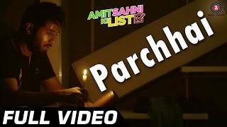 Parchhai Full Video | Amit Sahni Ki List | Vir Das | Sonu Nigam | HD